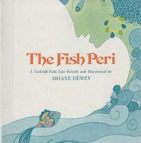 The Fish Peri A Turkish Folk Tale